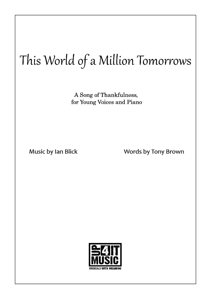 This World of a Million Tomorrows - Words, Piano/Vocal score & MP3 digital download - up4itmusic