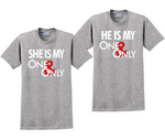 She's My One and Only And He's My One And Only Couples Matching T-Shirts