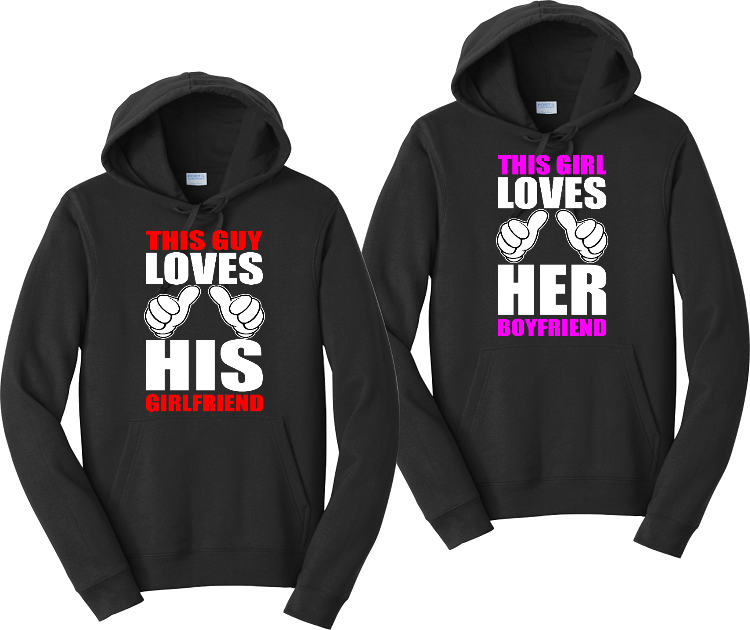 This Guy Loves His Girlfriend And This Girl Loves Her Boyfriend Couples Hoodies Matching Sweatshirts