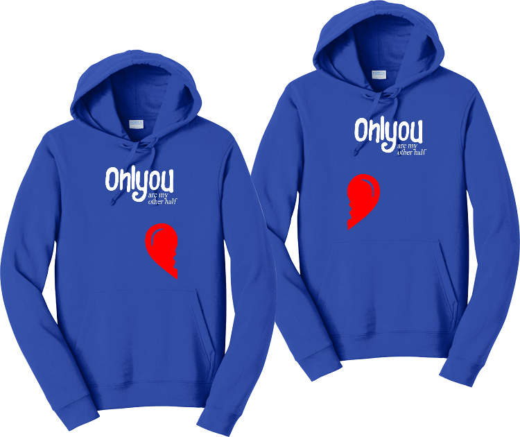 Only You are my Half Couples Hoodies Matching Sweatshirts
