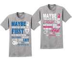 Maybe I'm Too Late To Be His and Her First Couples Matching T-Shirts