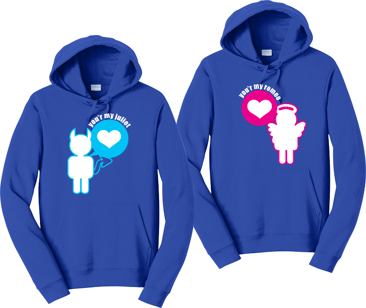 You're My Juliet And You're My Romeo Couples Hoodies Matching Sweatshirts