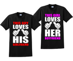 This Guy Loves His Girlfriend and This Girl Loves Her Boyfriend Couples T-Shirts