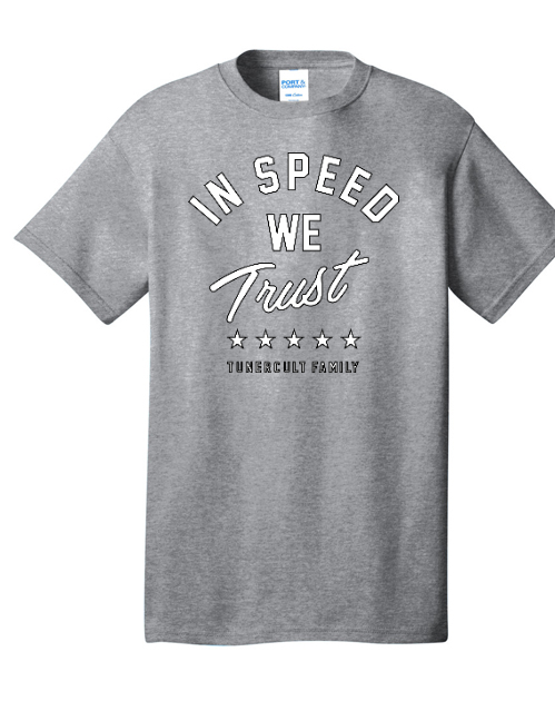 In Speed We Trust Tshirt Unisex Tee Shirts