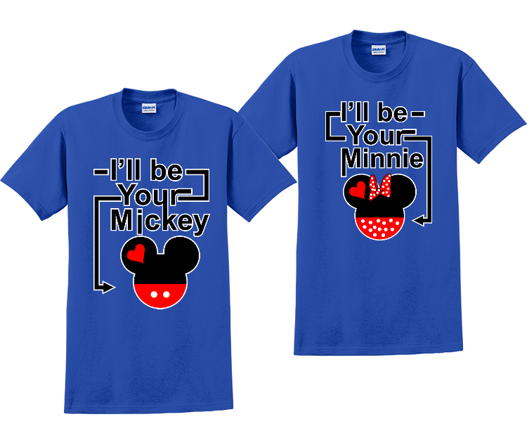 I'll Be Your Mickey and I'll Be Your Minnie Couples Disney T-Shirts
