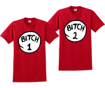 Bitch 1 and Bitch 2 Matching T-Shirts