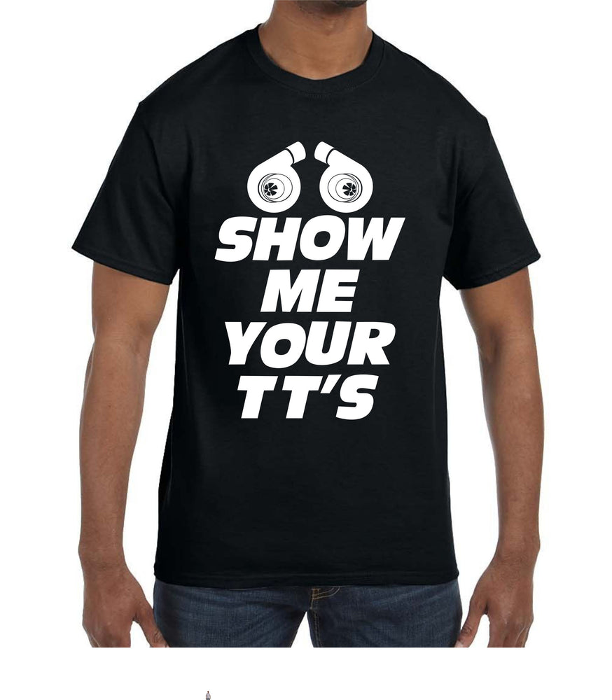 Show Me Your TT's T-Shirt Twin Turbo Racing Cars Boost JDM Drift King illest Shirt