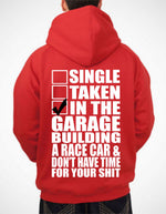 Single Taken In The Garage Building A Race Car Hoodie Cars Motorcycles JDM Sweatshirt