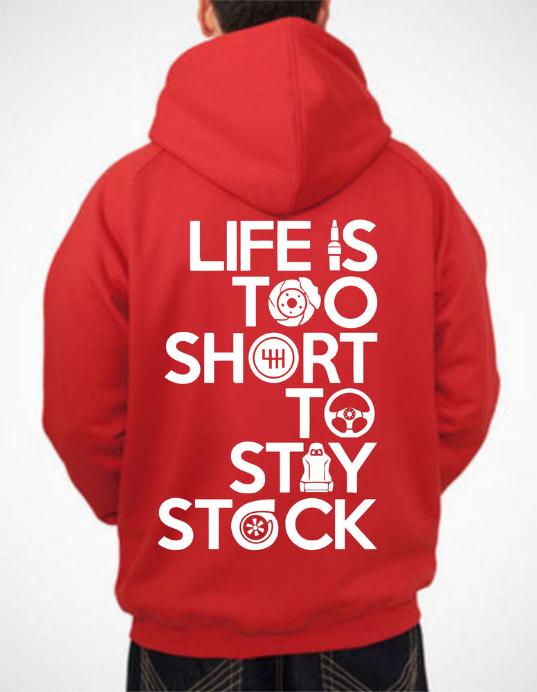 LIFE IS TOO SHORT TO STAY STOCK Hoodie Turbo Boost Cars JDM Drift Motorcycles illest Sweatshirt