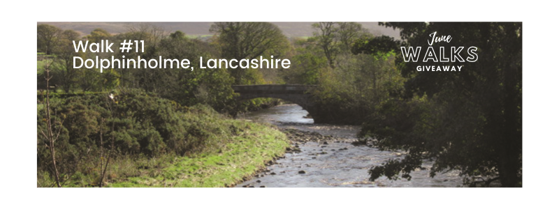 June Walks Giveaway: Dolphinholme, Lancashire