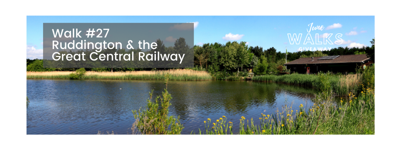 June Walks Giveaway: Ruddington & the Great Central Railway, Notts