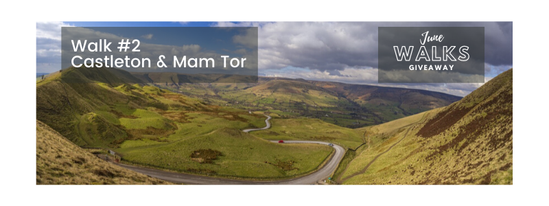June Walks Giveaway: Castleton & Mam Tor, Peak District
