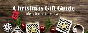 Christmas Gift Guide - ideas for history lovers