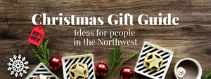 Christmas Gift Guide - ideas for people in the Northwest