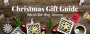 Christmas Gift Guide - ideas for dog-lovers