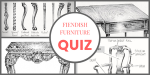 Consider yourself an antiques expert? Take our fiendish furniture quiz!
