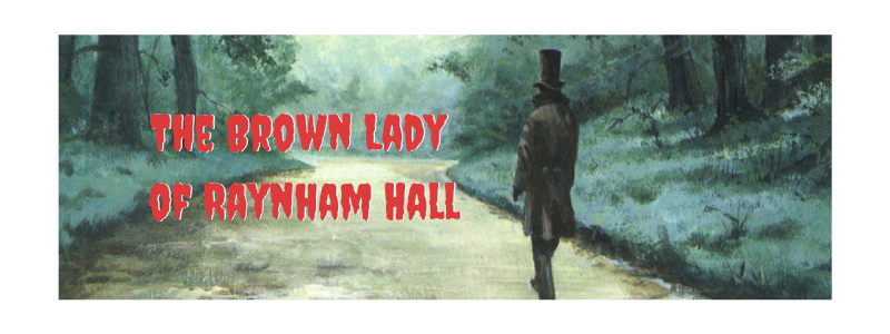 The Brown Lady of Raynham Hall, Norfolk