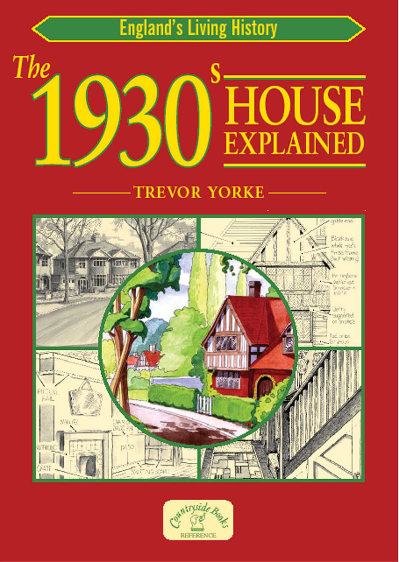 The 1930s House Explained book cover. An easy to understand guide to all aspects of the 1930s house, particularly its style. Ideal for those who are renovating or just interested in the period.
