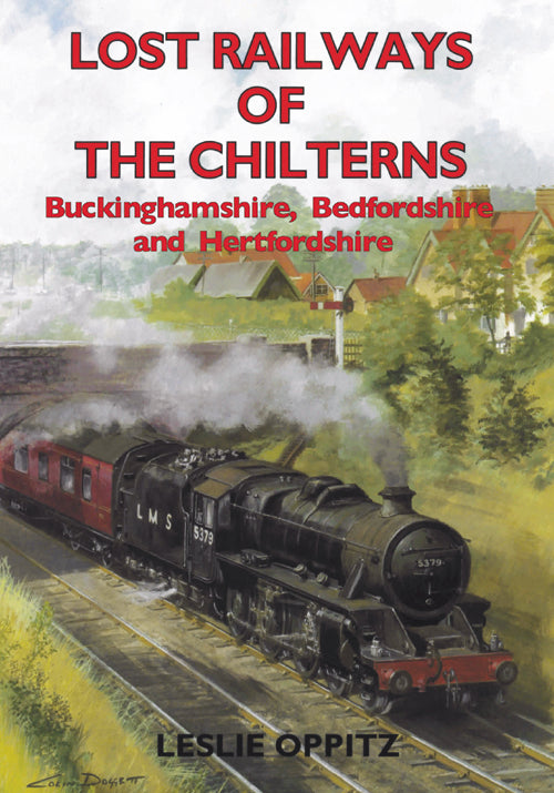 Lost Railways of the Chilterns book cover. Transport history of steam trains and stations in Buckinghamshire, Bedfordshire and Hertfordshire.