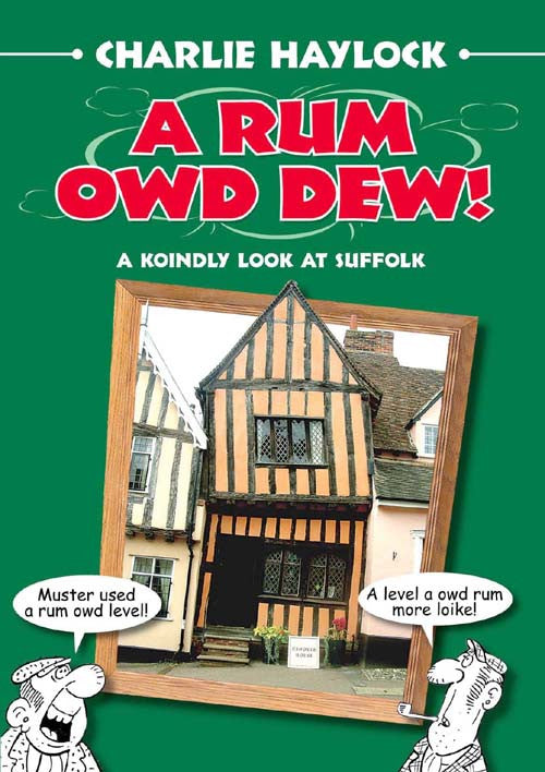 A Rum Owd Dew! (Suffolk Dialect & Humour)