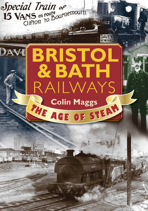 Bristol & Bath Railways The Age of Steam book cover.