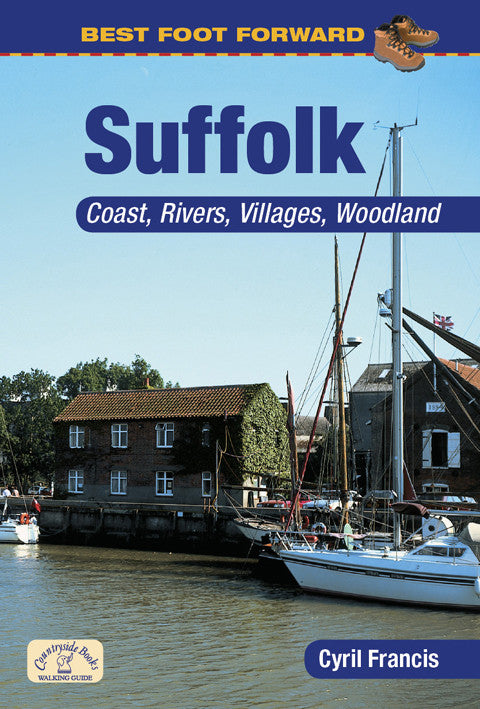 Best Foot Forward Suffolk book cover. Ideal for family walks; see some of Suffolk's most beautiful countryside, including Alton Water reservoir, the River Stour and Snape Warren Nature Reserve.