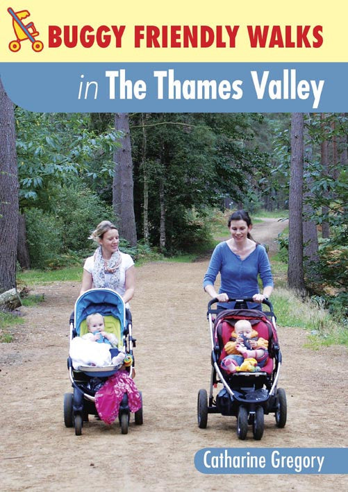 Buggy Friendly Walks The Thames Valley book cover. A great way to get fit after having a baby or just a chance to get out in the countryside. All walks include nappy changing facilities and refreshment stops.