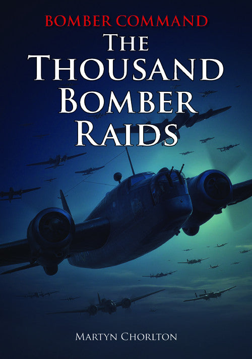 Bomber Command The Thousand Bomber Raids