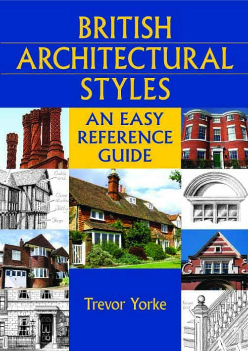 British Architectural Styles An Easy Reference Guide book cover. A compact and useful guide, filled with detailed drawings, explaining more about the architectural variety of buildings and house styles we see around us.