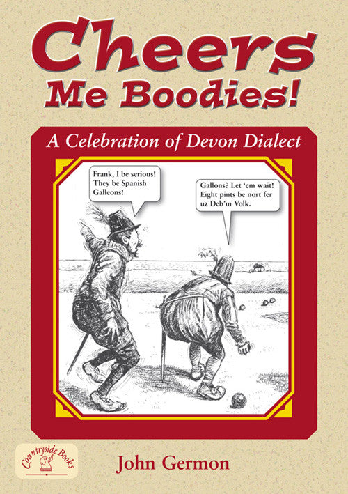 Cheers Me Boodies! Devon dialect book cover. The book is a treasure trove of folk history and vivid Devon expression which captures the warmth and humour found among those who live in the region.
