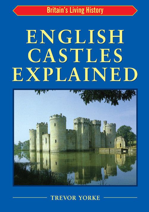 English Castles Explained book cover. Easy reference guide.