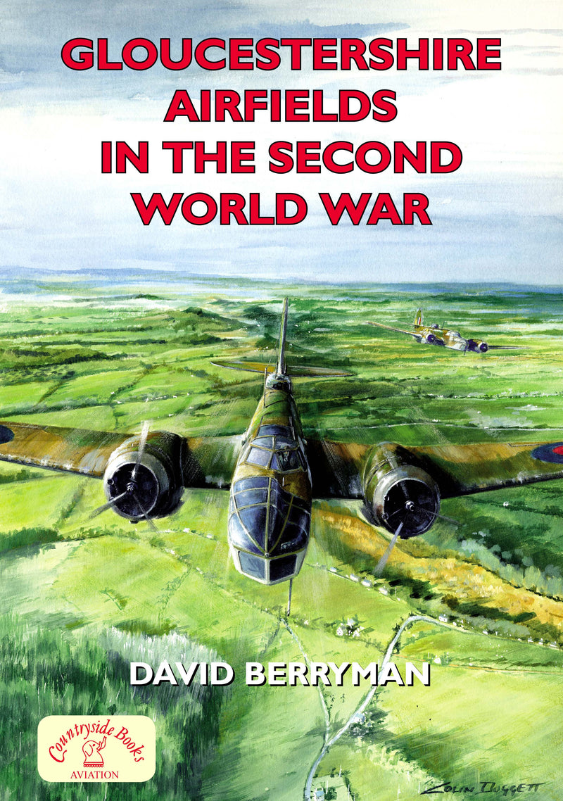 Gloucestershire Airfields in the Second World War. WW2