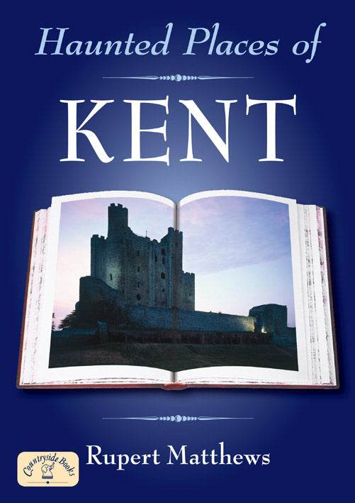 Haunted Places of Kent book cover.