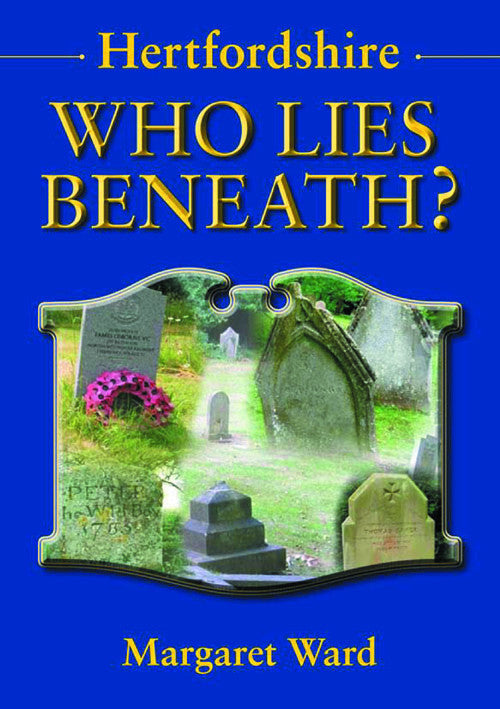 Hertfordshire Who Lies Beneath? book cover.