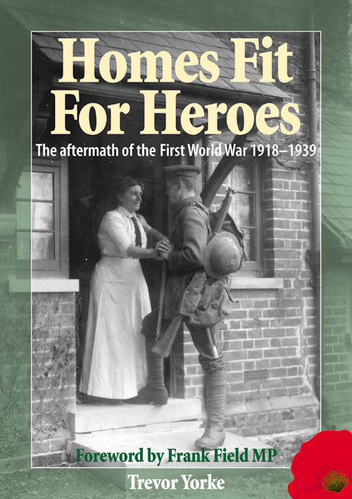 Homes Fit For Heroes: The aftermath of the First World War