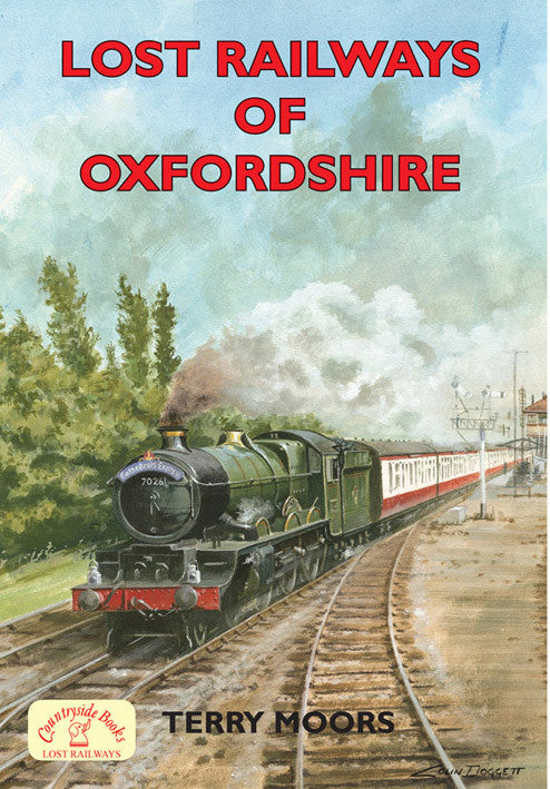 Lost Railways of Oxfordshire book cover. Transport history of steam trains and stations in Oxfordshire.