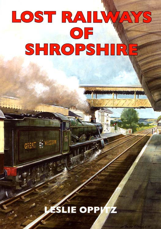 Lost Railways of Shropshire book cover. Transport history of steam trains and stations in Shropshire.