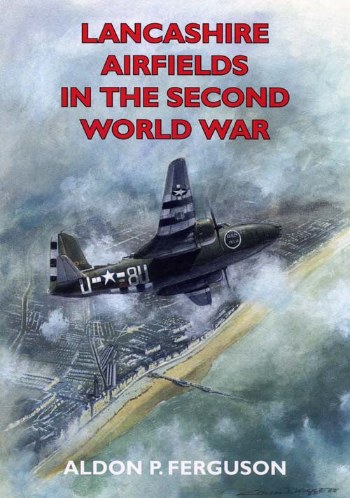 Lancashire Airfields in the Second World War book cover.