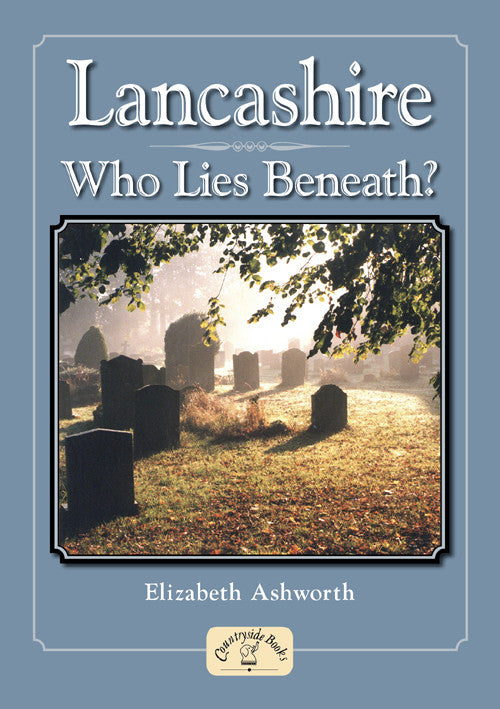 Lancashire Who Lies Beneath? book cover.
