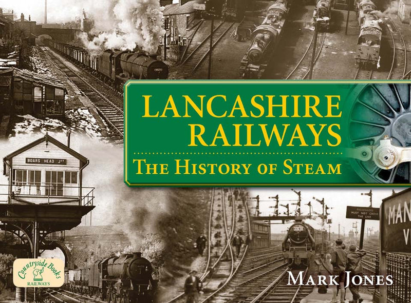 Lancashire Railways The History of Steam book cover. Steam Railways