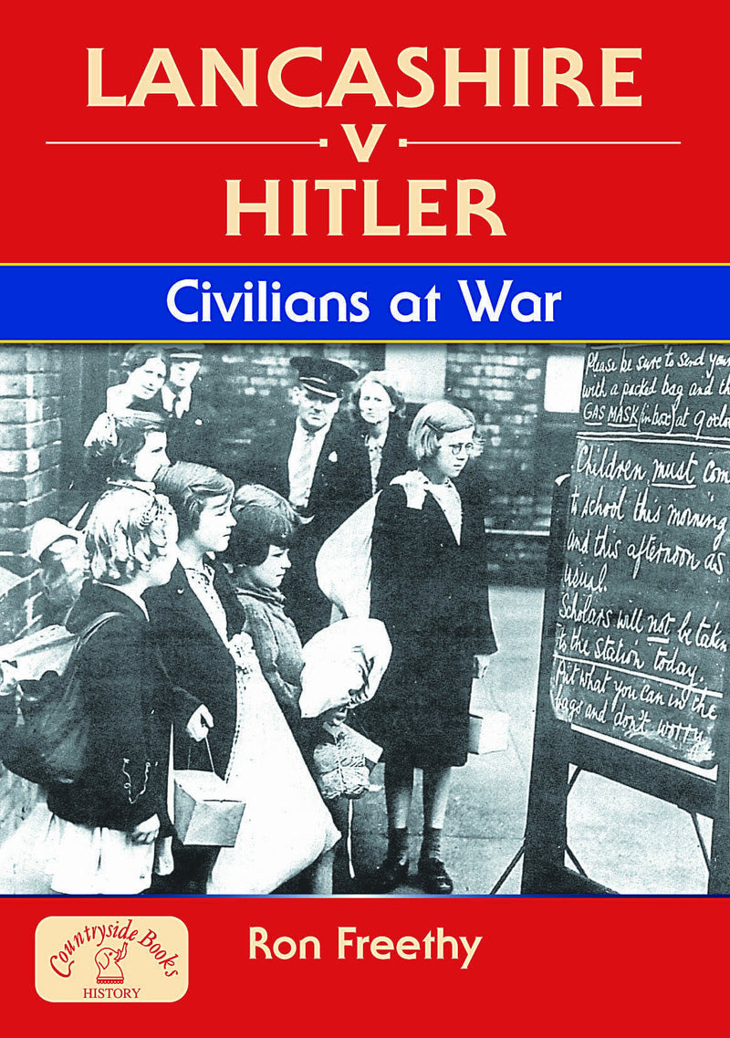 Lancashire v Hitler Civilians at War book cover. Lancashire at War series. WW2