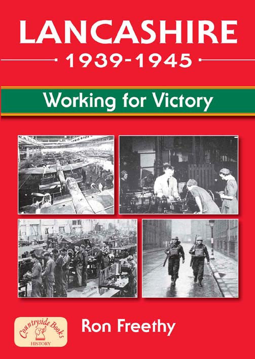 Lancashire 1939 to 1945 Working for Victory book cover. Lancashire at War series.