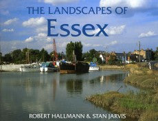 The Landscapes of Essex book cover. A portrait of local villages in Essex with over 60 colour photographs taken by Robert Hallmann and an informative text by well-known local historian Stan Jarvis