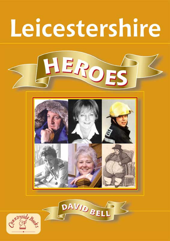 Leicestershire Heroes book cover