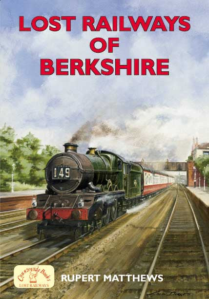 Lost Railways of Berkshire book cover. Transport history of steam trains and stations in Berkshire.