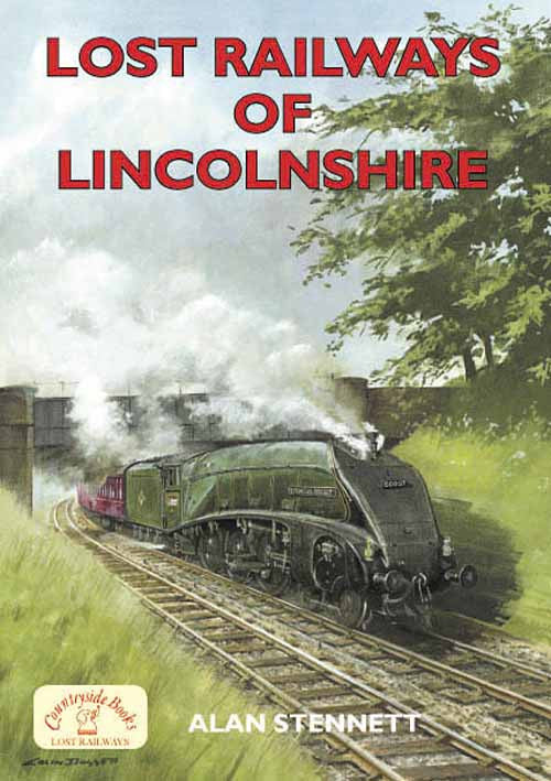 Lost Railways of Lincolnshire book cover. Transport history of steam trains and stations in Lincolnshire.