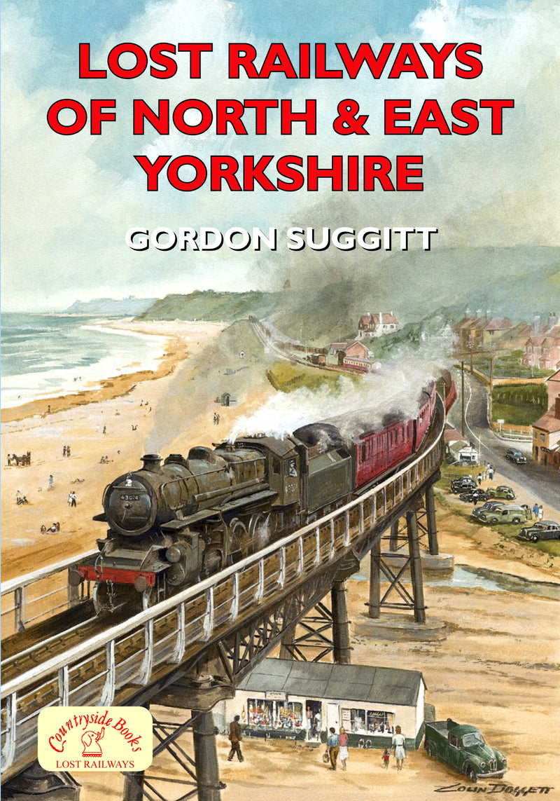 Lost Railways of North and East Yorkshire book cover. Transport history of steam trains and stations in Yorkshire.