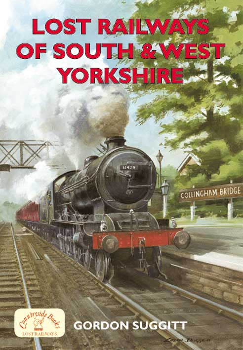 Lost Railways of South and West Yorkshire book cover. Transport history of steam trains and stations in Yorkshire.