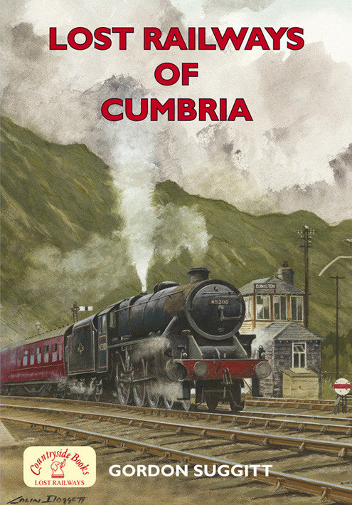 Lost Railways of Cumbria book cover. Transport history of steam trains and stations in Cumbria.