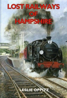 Lost Railways of Hampshire book cover. Transport history of steam trains and stations in Hampshire.